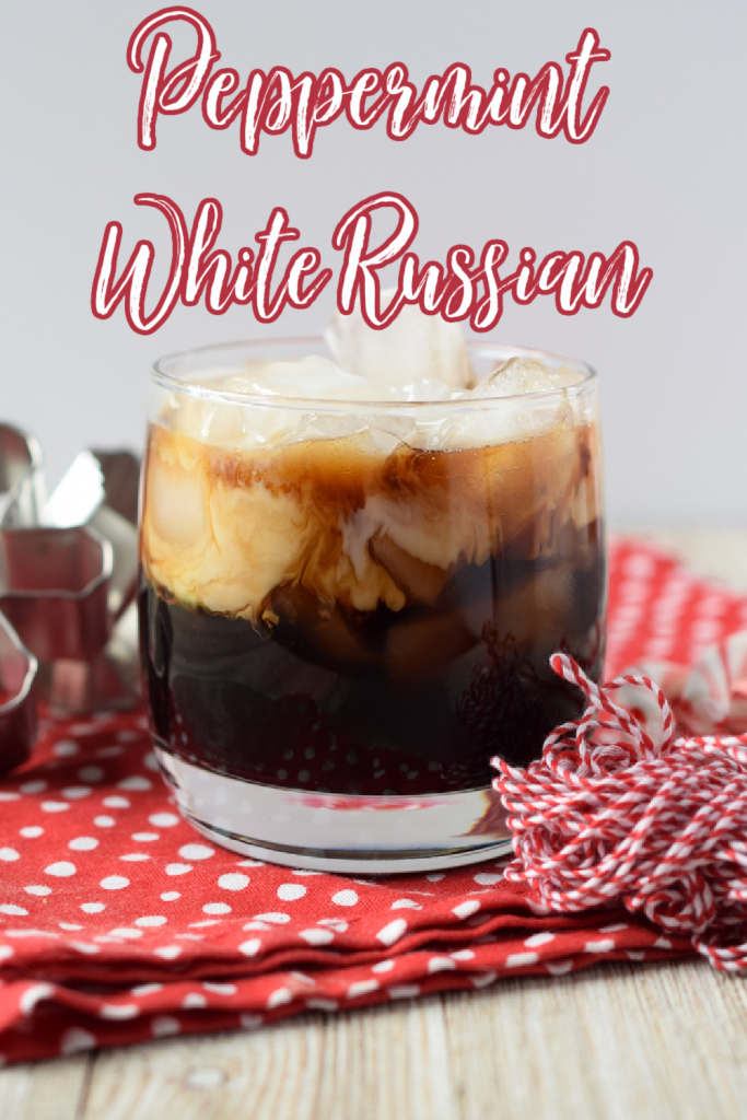Peppermint White Russian - A holiday spin on a classic cocktail. Made with Kahlua, Vodka, heavy cream, and peppermint simple syrup. This easy cocktail is sure to be a hit. Peppermint Cocktail | White Russian Cocktail | Peppermint White Russian