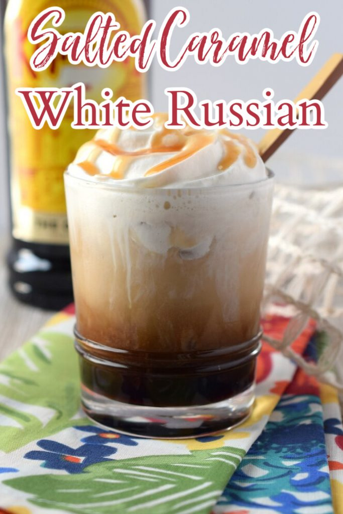 Salted Caramel White Russian - A fun spin on a classic cocktail. Made with Kahlua, Vodka, heavy cream, and salted caramel sauce This easy cocktail is sure to be a hit. White Russian Recipe | Caramel White Russian | White Russian Cocktail